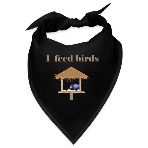 I feed birds - Bandana