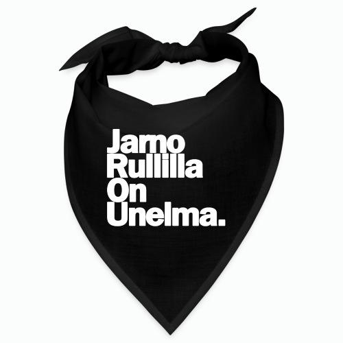 Jarno Rullilla On Unelma. - Bandana
