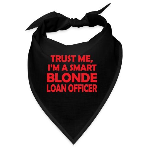 Trust Me I'm A Smart Blonde Loan Officer - Bandana