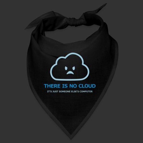 There is no cloud - Snusnäsduk