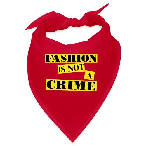 FASHION IS NOT A CRIME - Bandana