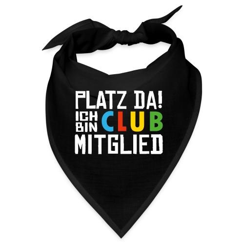 SuK - Platz Da! Ich bin CLUB Mitglied - Bandana