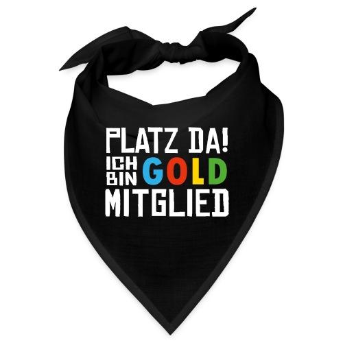 SuK - Platz Da! Ich bin GOLD Mitglied - Bandana