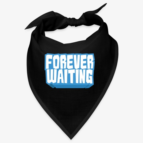 Forever Waiting - Bandana