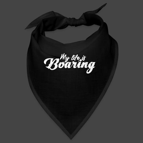 My Life is BOARING - Bandana