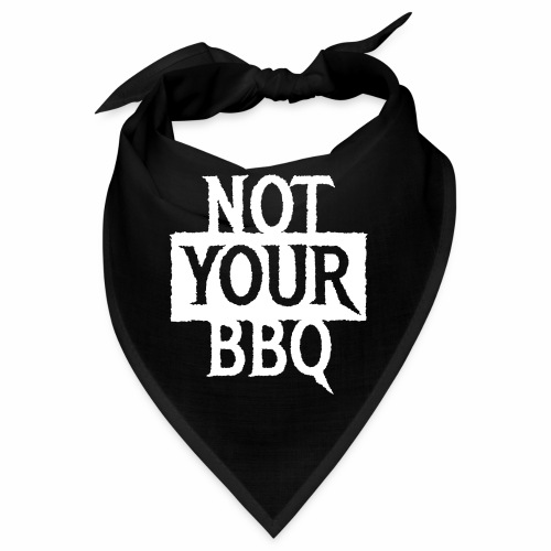 NOT YOUR BBQ BARBECUE - Coole Statement Geschenk - Bandana