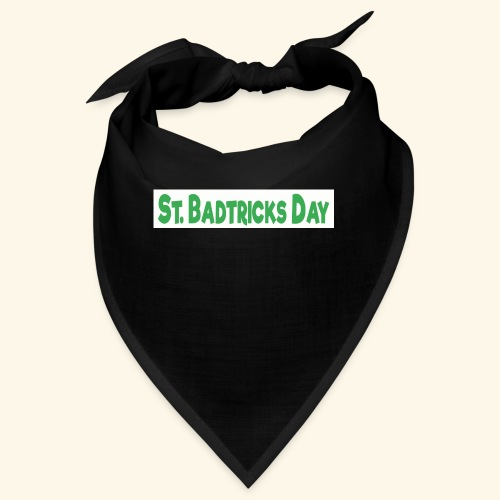 ST BADTRICKS DAY - Bandana