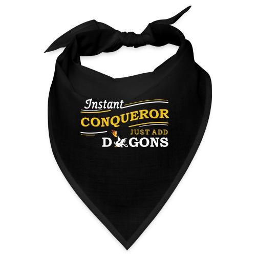 Instant Conqueror, Just Add Dragons - Bandana