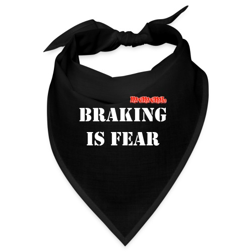 Braking is fear accessories - Bandana
