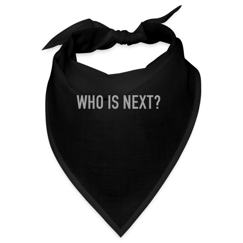 WHO IS NEXT - Bandana