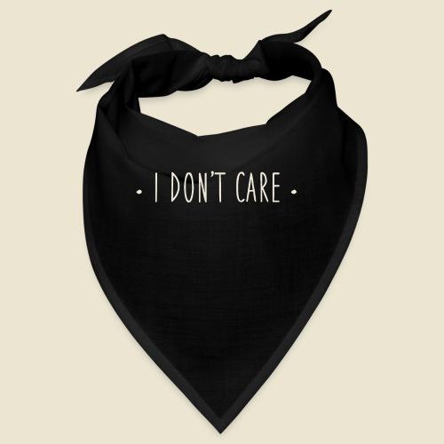 I don't care - Bandana