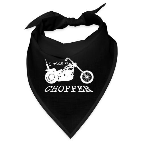 I ride a chopper - hvid - Bandana