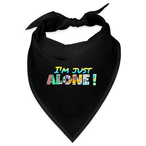 I'M JUST ALONE! - Bandana