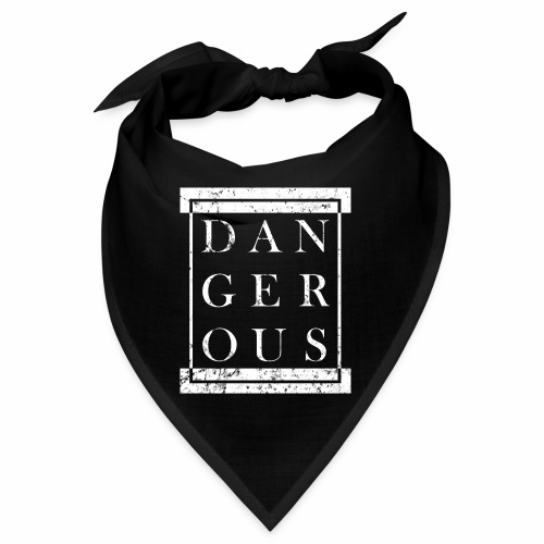 DANGEROUS - Gefährlich Block Kasten Geschenk Ideen - Bandana