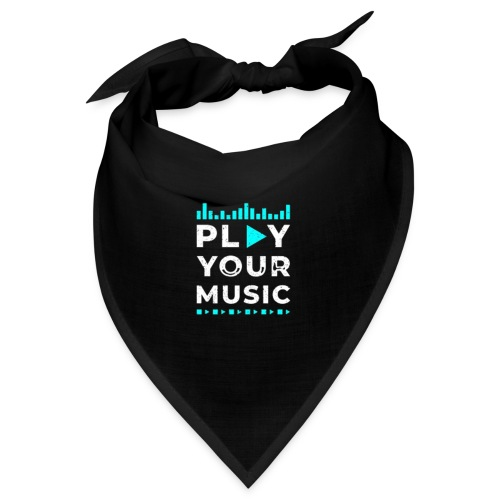 Play your music - Bandana