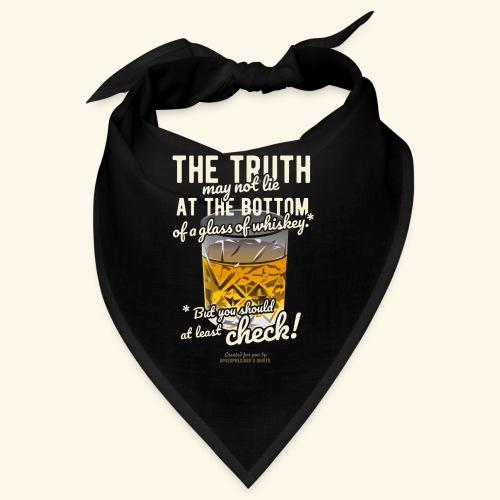 Whiskey T-Shirt Spruch The Truth Whiskey T-Shirt - Bandana