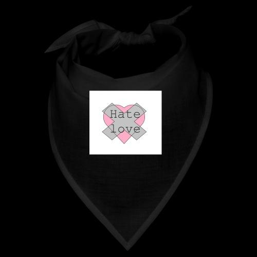 Hate love - Bandana