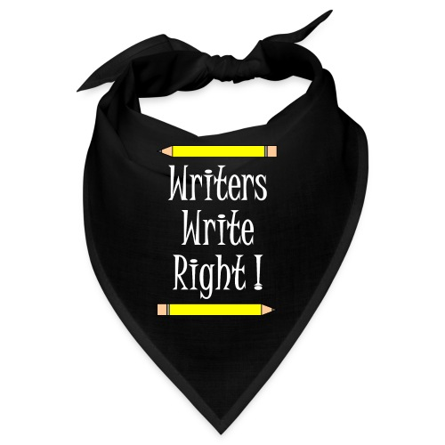 Writers Write Right White Text - Bandana