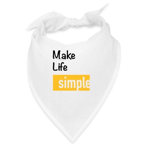 Make Life Simple - Bandana