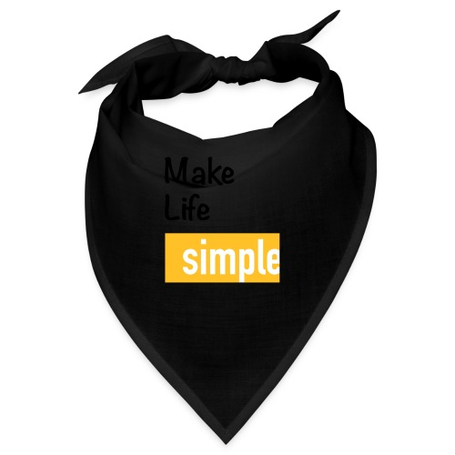 Make Life Simple - Bandana