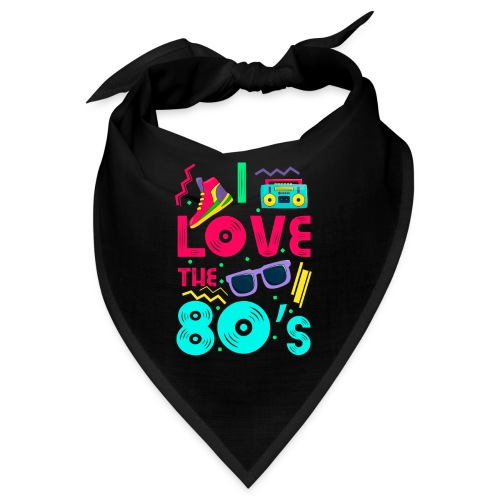 I love the 80s - cool and crazy - Bandana
