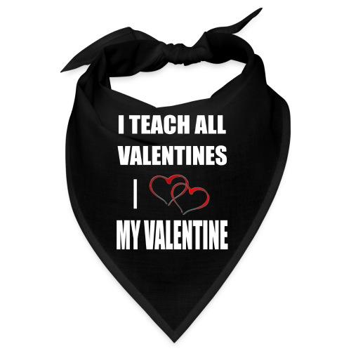 Ich lehre alle Valentines - Ich liebe meine Valen - Bandana