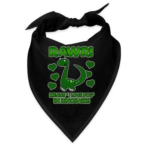 RAWR! Means I Love You In Dinosaur - Bandana