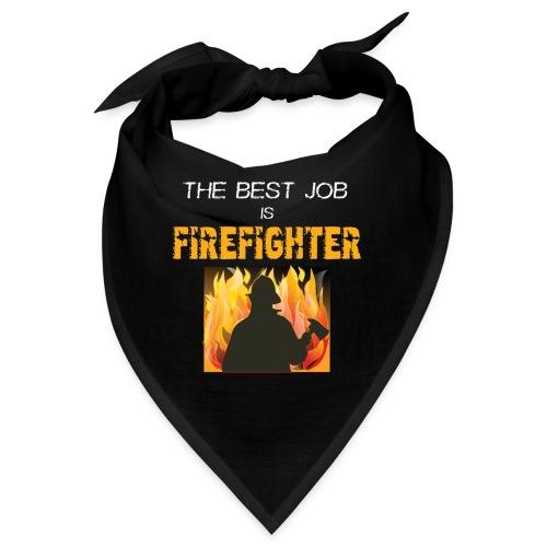 The best Job is Firefighter - Bandana