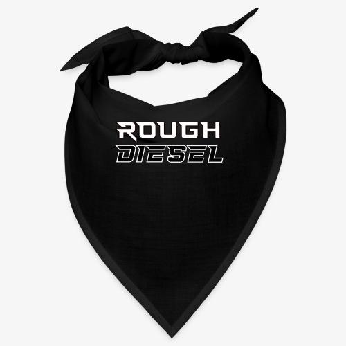 Rough Diesel Fuel I Chiptuning Diesel I Hubraum - Bandana