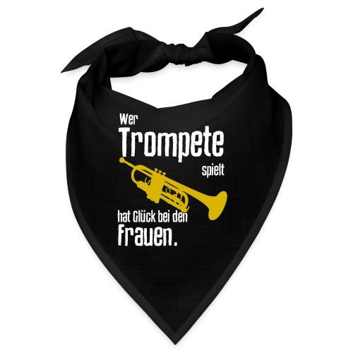 Wer Trompete spielt hat Glück bei den Frauen - Bandana