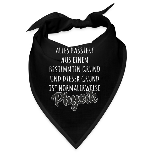 Lustiger Physik Spruch Shirt Geschenk - Bandana