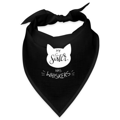 My sister has whiskers n°1 - Bandana