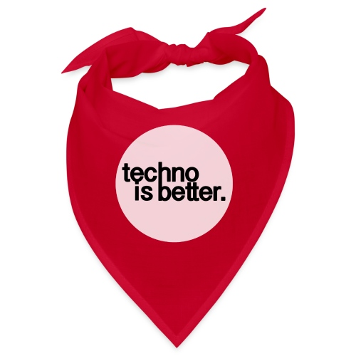 techno is better - Bandana