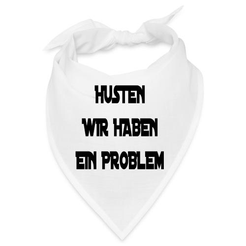 HUSTEN WIR HABEN EIN PROBLEM - Bandana