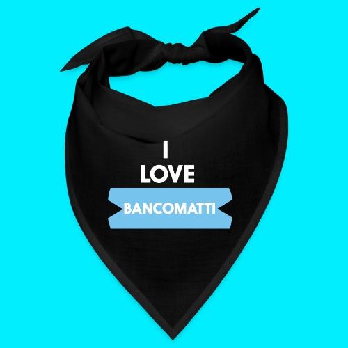 I LOVE BANCOMATTI Ver BIANCA - Bandana