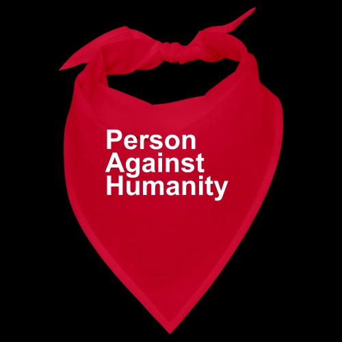 PERSON AGAINST HUMANITY BLACK - Bandana