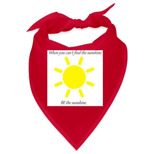 Be the sunshine - Bandana