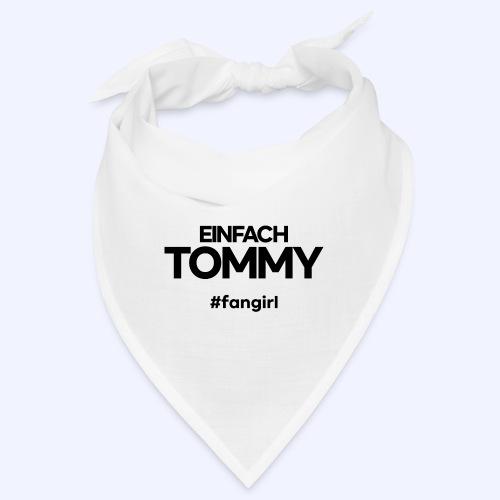 Einfach Tommy / #fangirl / Black Font - Bandana
