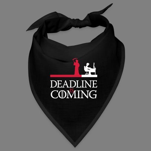 deadline is coming - Bandana