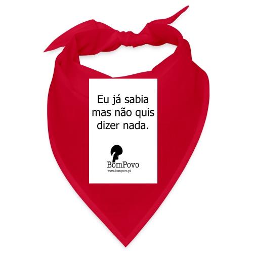 eujasabiamasnaoquisdizernada - Bandana