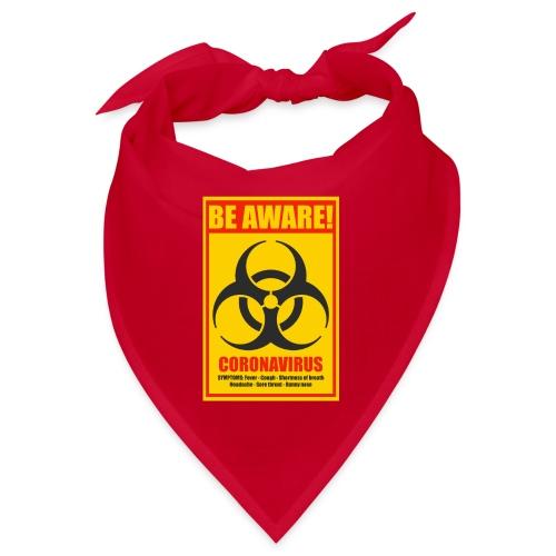 Be aware! Coronavirus biohazard - Bandana