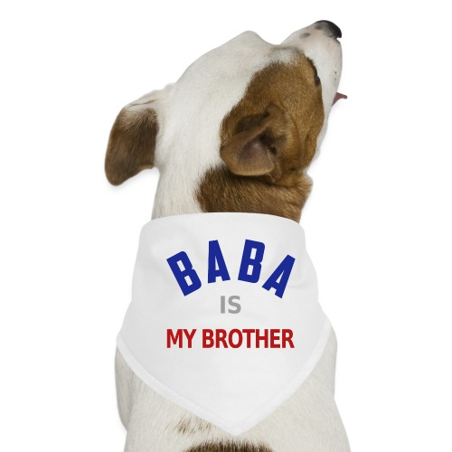Baba is my brother clr - Bandana pour chien