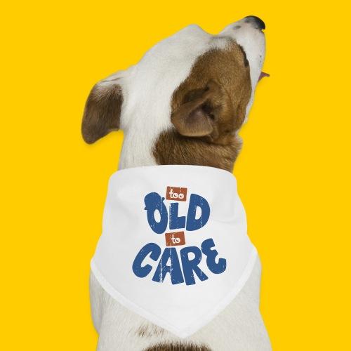 Too old to care - Hundsnusnäsduk