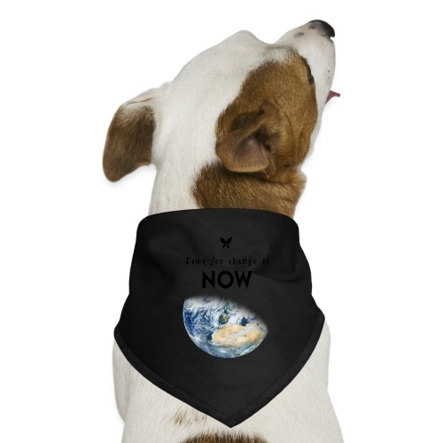 Time for change is now. (Earth Edition) - Hunde-Bandana