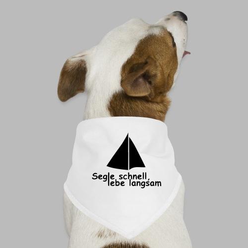 segle_schnell_lebe_langsam - Hunde-Bandana