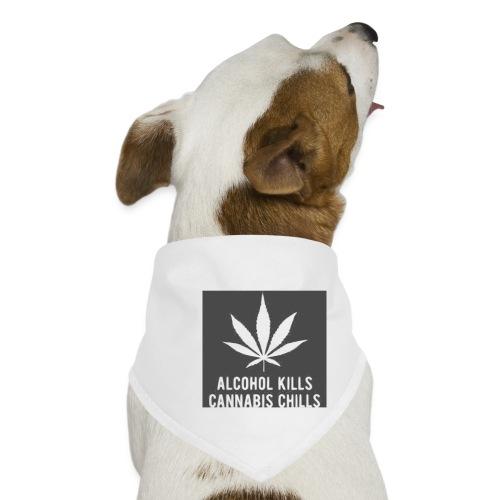 Alcohol Kills, Cannabis Chills - Dog Bandana