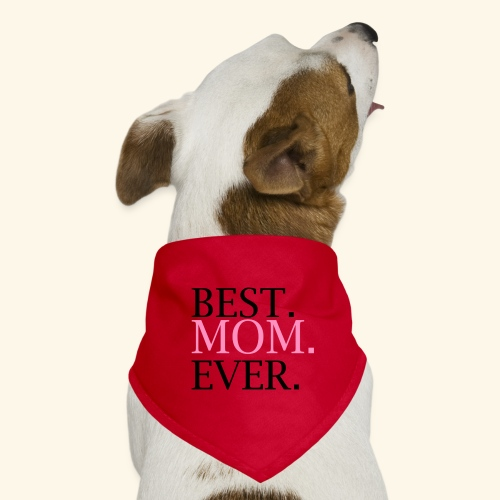 Best Mom Ever nbg 2000x2000 - Bandana til din hund