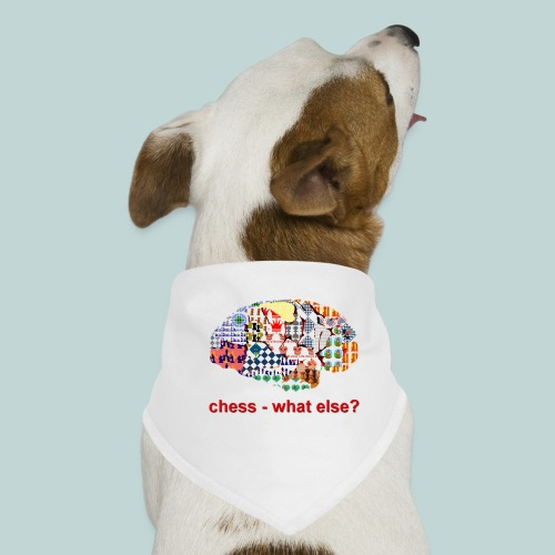 chess_what_else - Hunde-Bandana