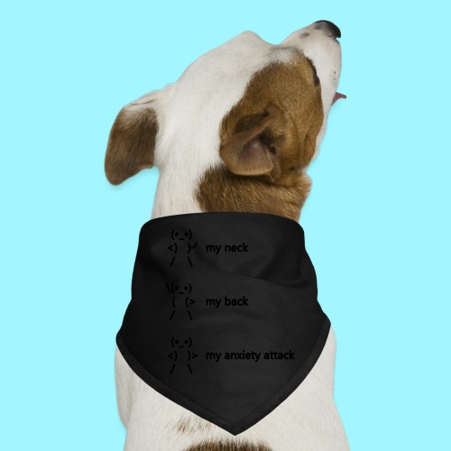 neck back anxiety attack - Dog Bandana