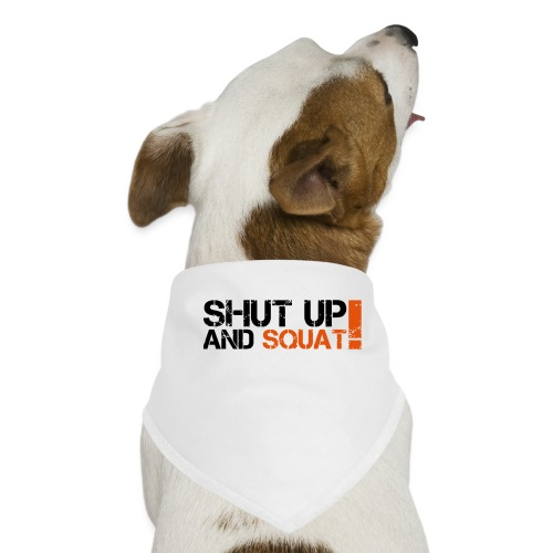 Shut Up And Squat - Hunde-Bandana